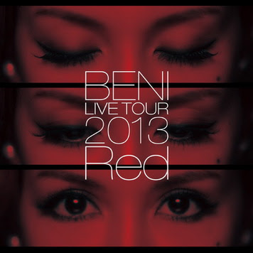 [MUSIC VIDEO] BENI Red LIVE TOUR 2013~TOUR FINAL 2013.10.6 at ZEPP DIVER CITY~ (2013/12/18)