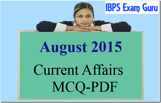 August 2015 Current Affairs MCQ PDF Download Now