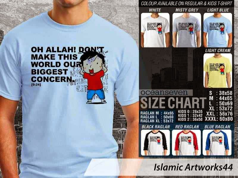 Kaos distro dakwah Muslim Oh allah! Dot make this world our biggest concern. Islamic Artworks 44 distro ocean seven