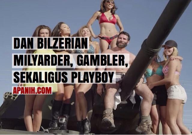 Dan Bilzerian - Milyarder, Gambler, Sekaligus Playboy!