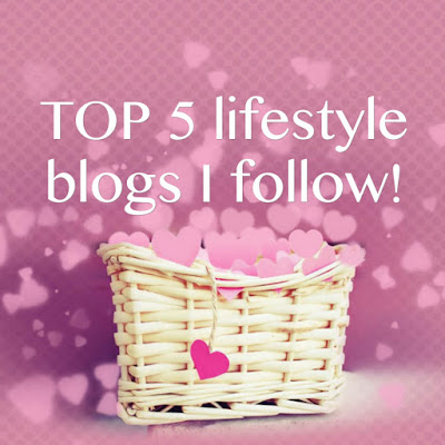 Top 5 lifestyle blogs I follow