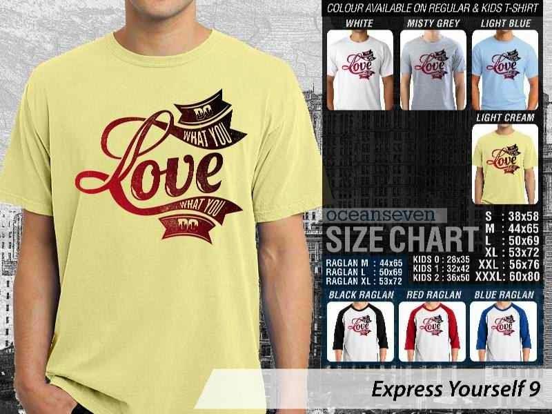 KAOS tulisan love what you do Express Yourself 9 distro ocean seven