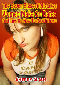 Cover of Cherry Claus's Book The Seven Biggest Mistakes Women Make On Dates And Tips On How To Avoid These
