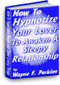 Cover of Wayne Perkins's Book How To Hypnotize Your Lover