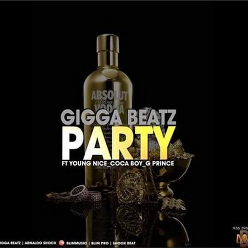 Gigga Beatz–Party (feat. Young Nice X Coca Boy & G Prince) (2k15) [Download]