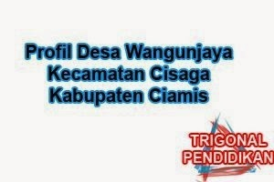 Profil Desa Wangunjaya Kecamatan Cisaga Kabupaten Ciamis