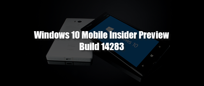 Windows 10 Mobile Insider Preview build 14283 is now available (www.kunal-chowdhury.com)