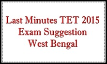Last Minutes TET 2015 Exam Suggestion-2015