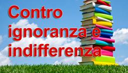 Contro ignoranza e indifferenza