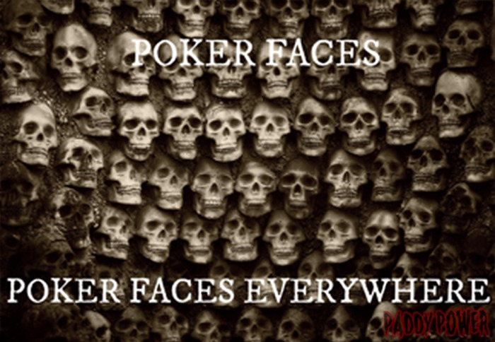 Poker faces, poker faces everywhere