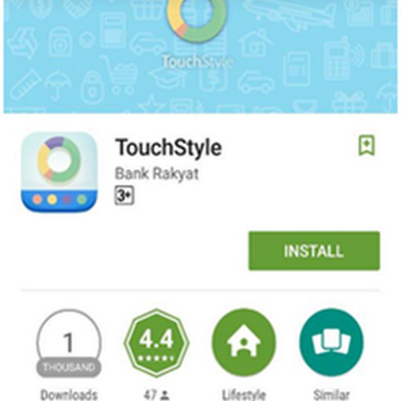 Aplikasi pengurusan kewangan 'TouchStyle' dari Bank Rakyat !