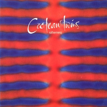 Cocteau Twins - 1994 - Otherness (EP, Fontana/Capitol)