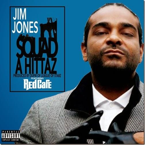 Jim Jones ft. Red Cafe – Squad A Hittaz