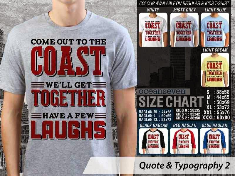 KAOS tulisan Come Out To The Coast Well Get Together Have A Few Laughs distro ocean seven