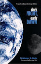 Dark Night Early Dawn Steps To A Deep Ecology of Mind