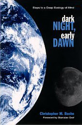 Cover of Christopher Bache's Book Dark Night Early Dawn Steps To A Deep Ecology of Mind