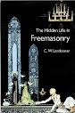 The Hidden Life In Freemasonry