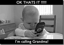 Im calling grandma