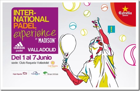 El International Padel Experience Adidas by Madison llega a Valladolid del 1 al 7 de junio 2015.