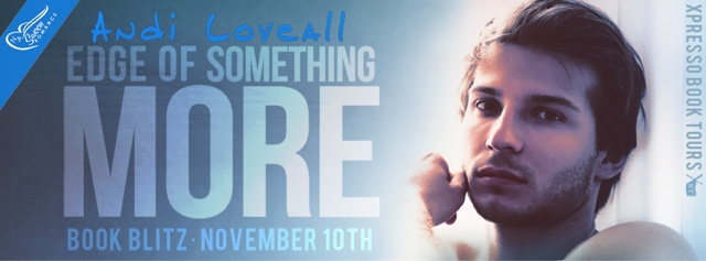 Book Blitz: The Edge Of Something More by Andi Loveall