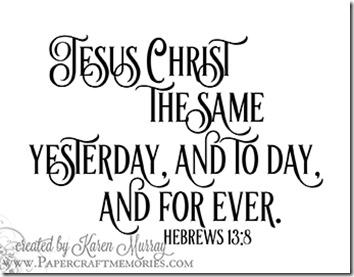 Papercraft Memories: Hebrews 13:8 WORDart by Karen