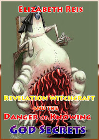 Cover of Elizabeth Reis's Book Revelation Witchcraft and the Danger of Knowing God Secrets