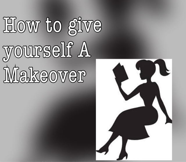 How to give yourself a makeover, fashion tips, fashion guide