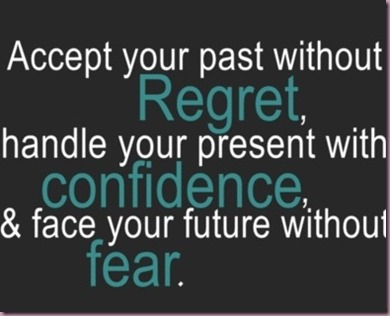 accept-your-past-without-regret-handle-your-present-with-cofidence-confidence-quote
