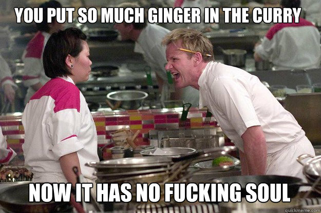 "On the next episode of, ""Some Bullcrap with Gordon Ramsay"""