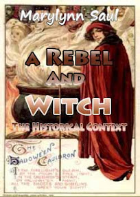 Cover of MaryLynn Saul's Book A Rebel And Witch The Historical Context