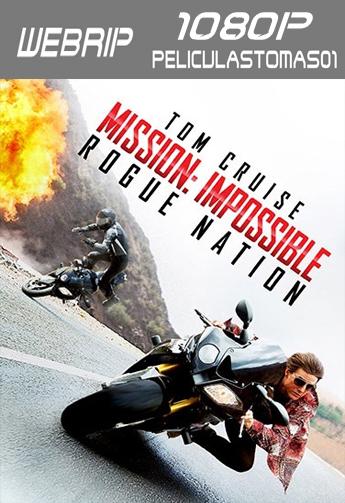 Misión imposible 5: Nación Secreta (2015) [WEBRip 1080p/Dual Latino-ingles]