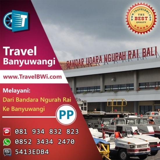 Travel Bandara Ngurah Rai Airport Banyuwangi PP - TravelBWi.com