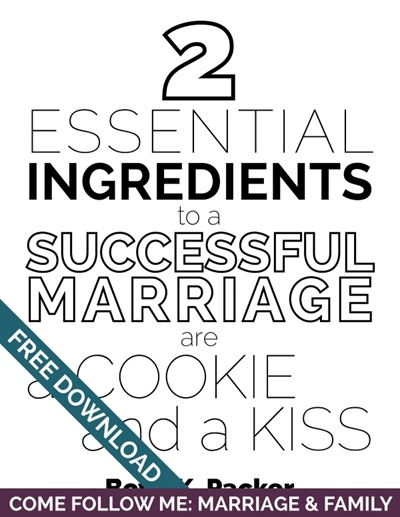 Come Follow Me: Marriage & Family   Tons of Handouts for Free Download