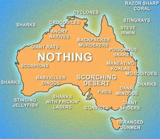 "A map of Australia with dangerous things such as ""sharks"", ""convicts"", ""stingrays"", ""Steve Irwin"", ""Danni Minogue"", ""man-eating koalas"", etc. marked liberally all over it."