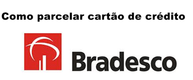 como-parcelar-fatura-dos-cartoes-bradesco-www.2viacartao.com