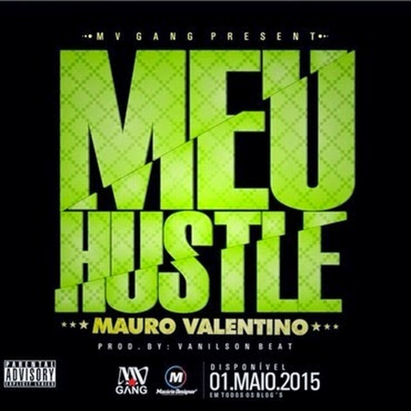 Mauro Valentino–Meu Hustle (2k15) [Download]