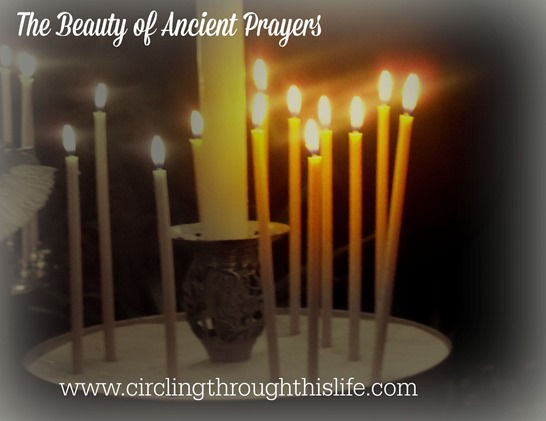The Beauty of Ancient Prayers ~ Circling Through This LIfe