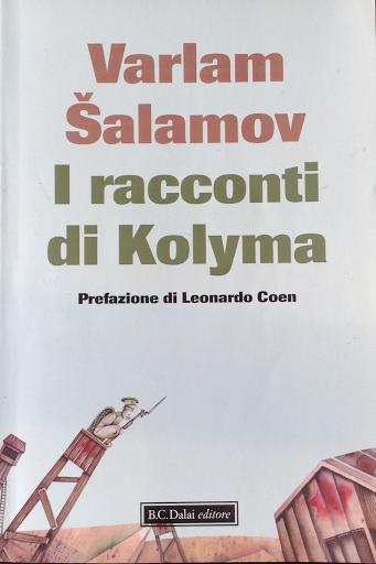 Leonardo Coen. I racconti di Kolyma. Di Varlam Salamov. Prefazione di Leonardo Coen