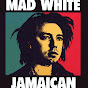 madwhitejamaican Youtube Channel