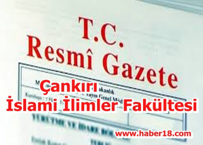 Çankırı'nın Yeni Fakultesi Resmi Gazetede Yayınlandı