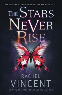 The Stars Never Rise Rachel Vincent cover