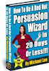 How To Be A Red Hot Persuasion Wizard