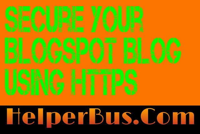 What is HTTPS and How To Secure Your Blogspot Blog Using HTTPS ?