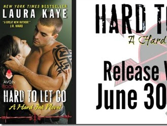 Release Blitz: Hard to Let Go (Hard Ink #4) by Laura Kaye + Trailer, Excerpt, and GIVEAWAY