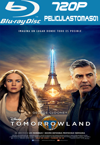 Tomorrowland: El Mundo del Mañana (2015) [BRRip 720p/Dual Latino-ingles]