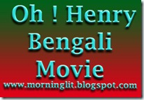 Free Download Full Movie Oh ! Henry - Bengali Movie - Locket Starrer