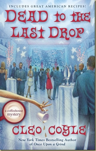 Dead to the Last Drop by Cleo Coyle - Thoughts in Progress