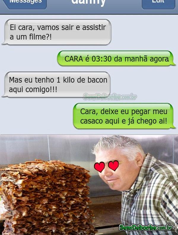 FAÇO TUDO POR 1 KILO DE BACON