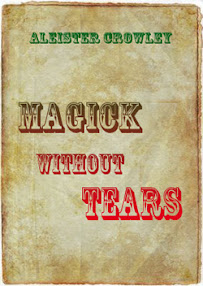 Cover of Aleister Crowley's Book Magick Without Tears