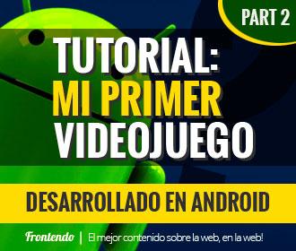 Tutorial Mi primer videojuego desarrollado en android part 2